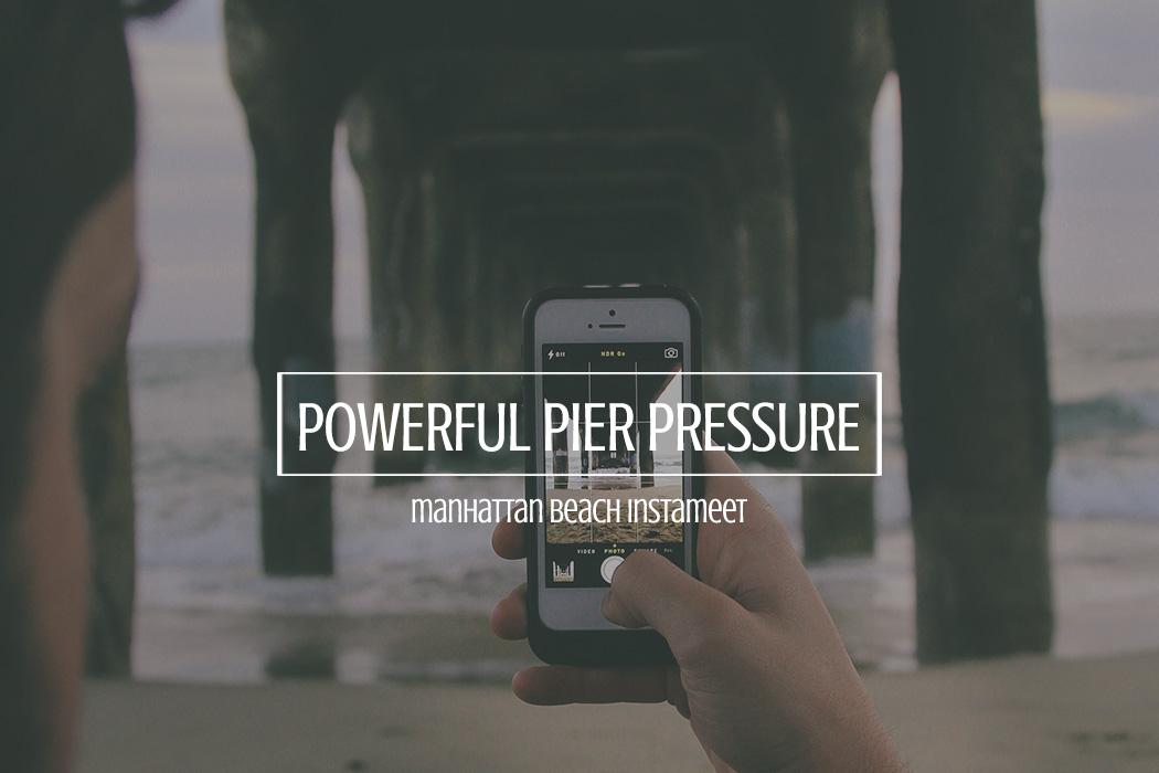 Manhattan Beach #PowerfulPierPressure InstaMeet