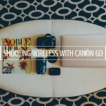 shooting wireless with canon 6D